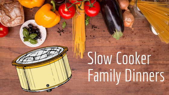 Slow Cooker Family Dinners