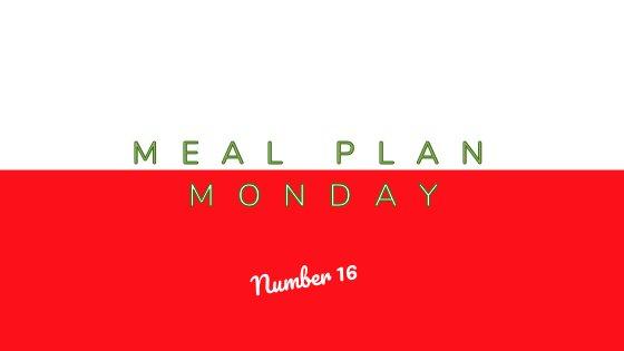 Meal Plan Monday #16