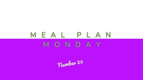 Meal Plan Monday #20